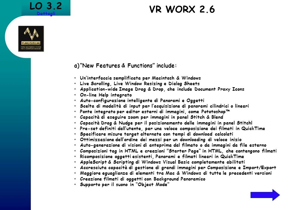 LO 3.2 VR WORX 2.6 New Features & Functions include: Dettagli