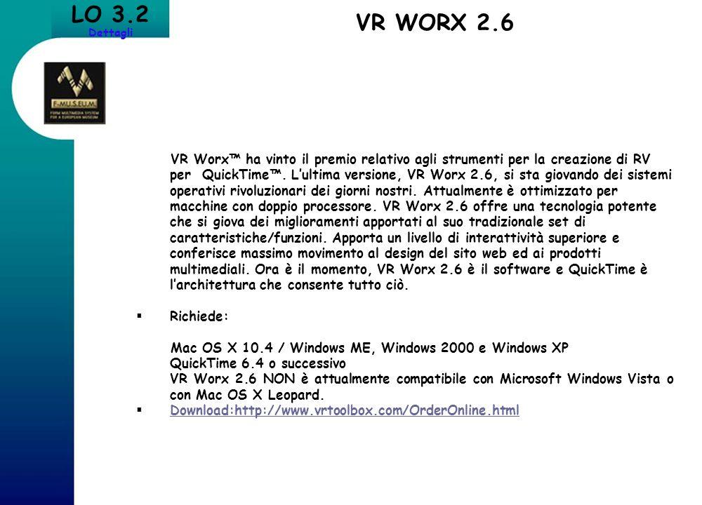 LO 3.2 Dettagli. VR WORX 2.6.