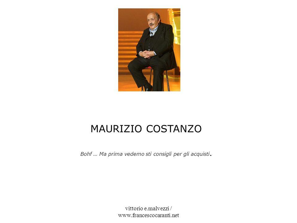 MAURIZIO COSTANZO vittorio e.malvezzi / www.francescocaranti.net