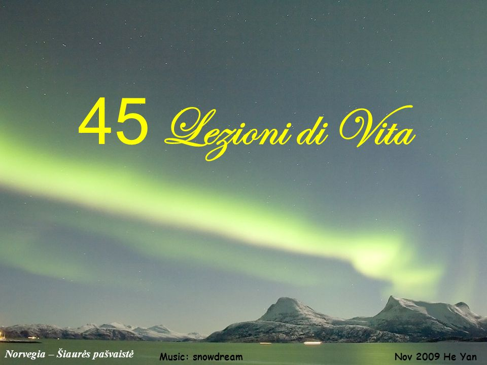45 Lezioni di Vita Norvegia – Šiaurės pašvaistė Music: snowdream