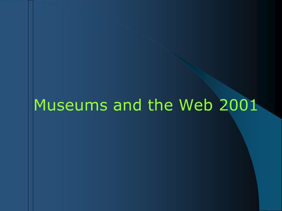 Museums and the Web 2001