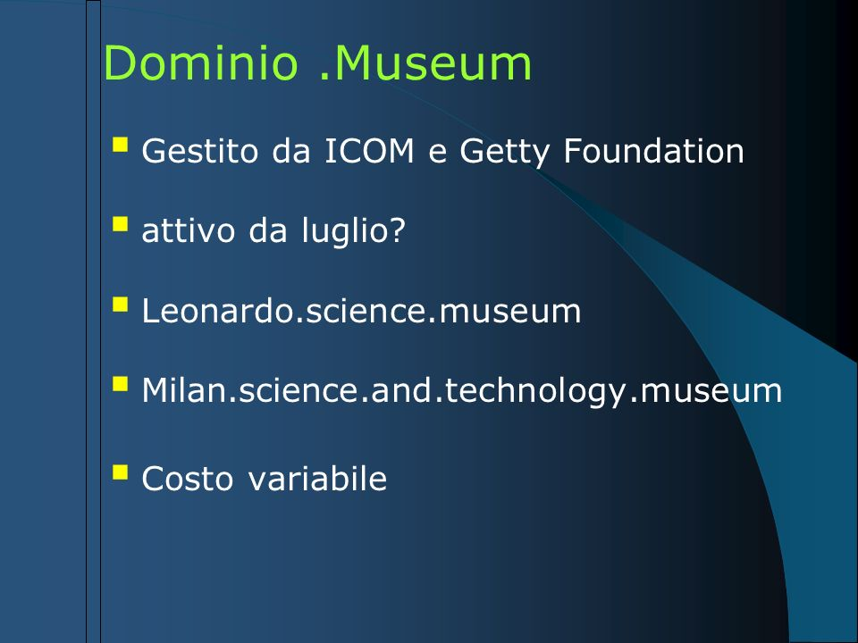 Dominio .Museum Gestito da ICOM e Getty Foundation attivo da luglio