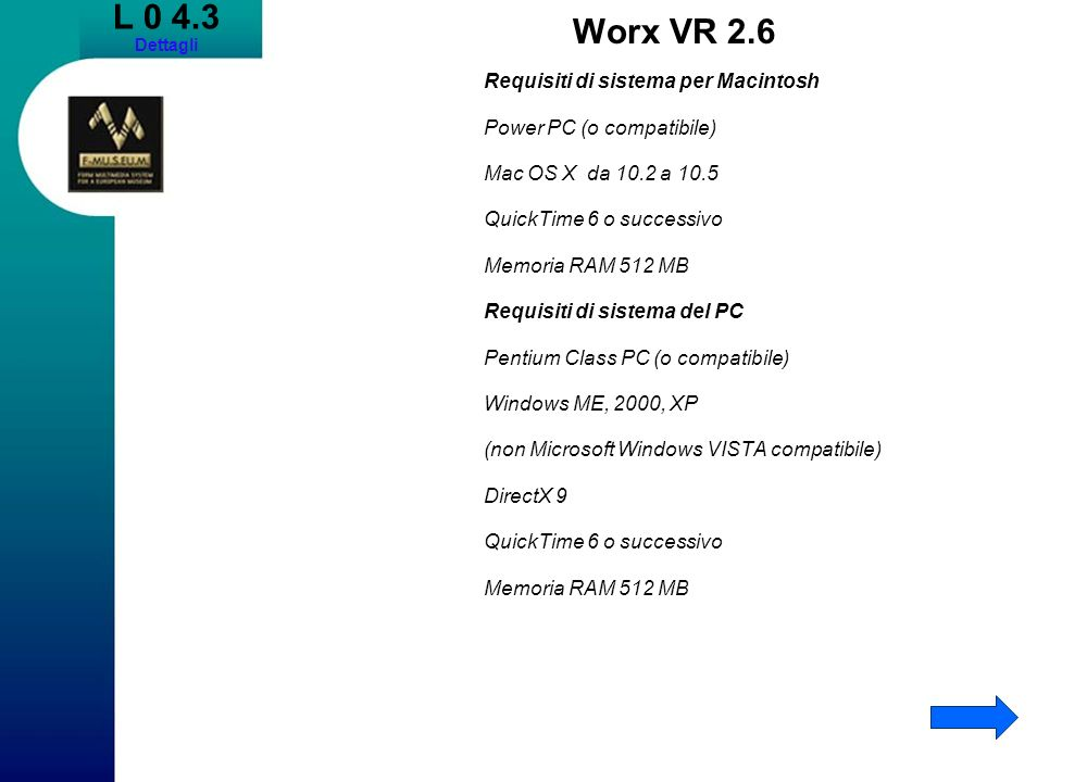 L 0 4.3 Worx VR 2.6 Requisiti di sistema per Macintosh