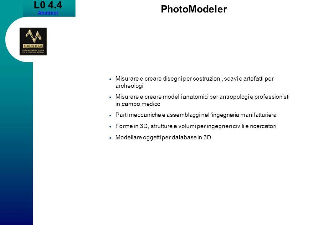 L0 4.4 Abstract. PhotoModeler. Misurare e creare disegni per costruzioni, scavi e artefatti per archeologi.