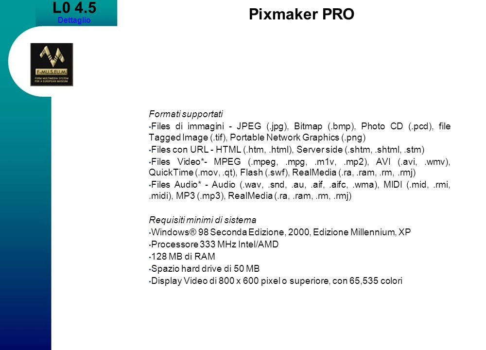 L0 4.5 Pixmaker PRO Formati supportati
