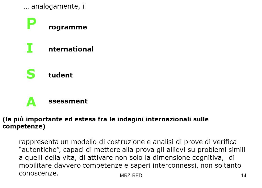 P I S A … analogamente, il rogramme nternational tudent ssessment
