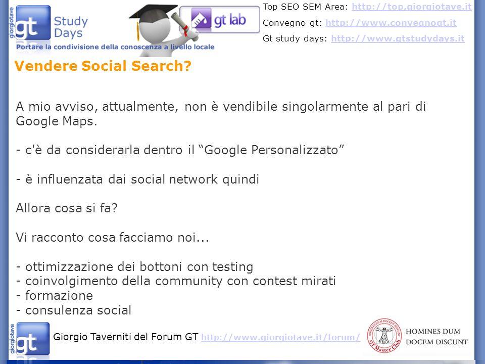 Vendere Social Search A mio avviso, attualmente, non è vendibile singolarmente al pari di Google Maps.