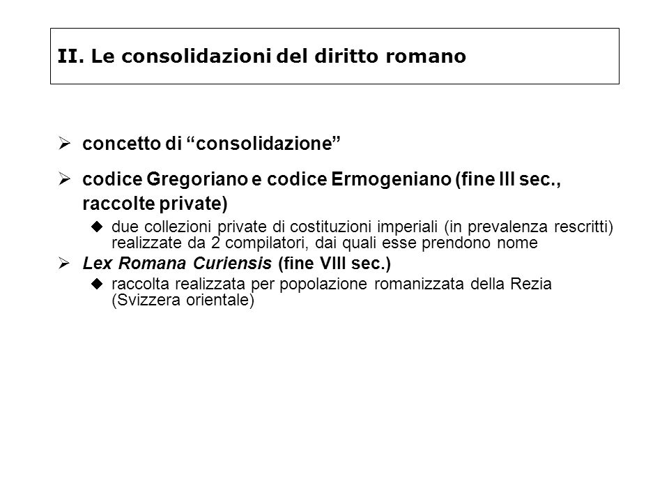 II. Le consolidazioni del diritto romano
