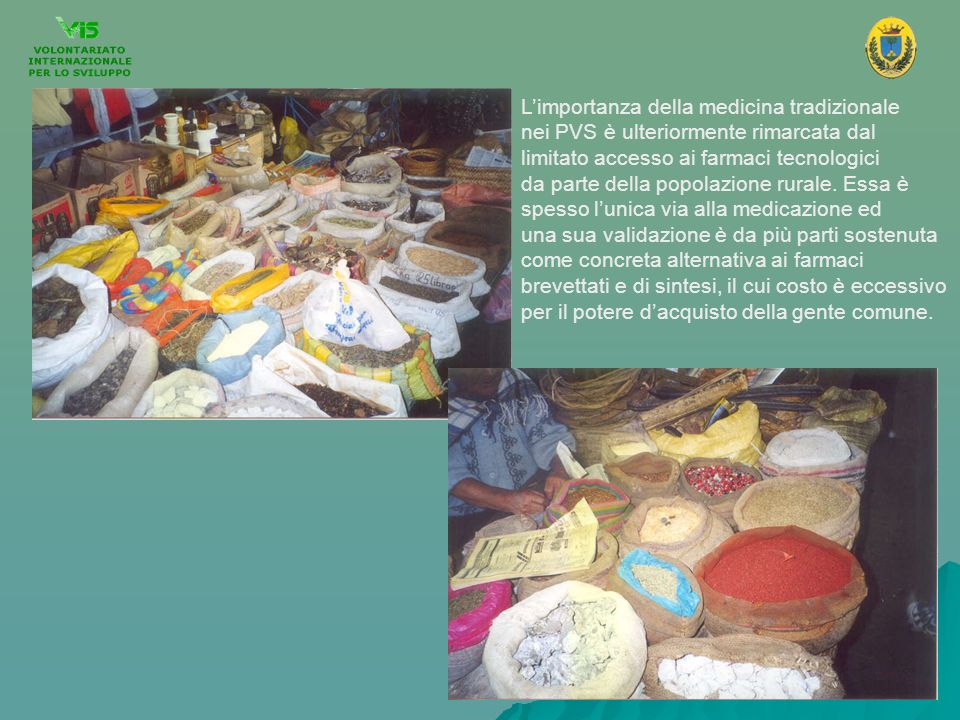 L'importanza della medicina tradizionale nei PVS è ulteriormente rimarcata dal
