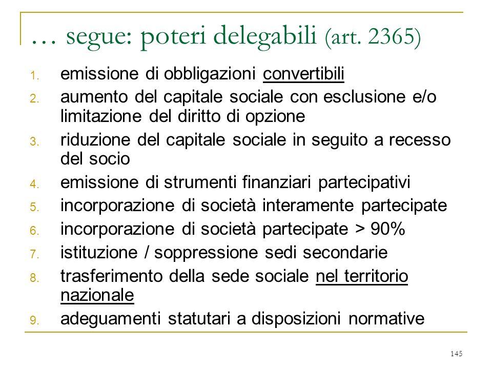 … la nomina nomina dall'assemblea ordinaria (voto di lista, tutela delle minoranze: v. art. 2368 c. 1°) TRANNE.