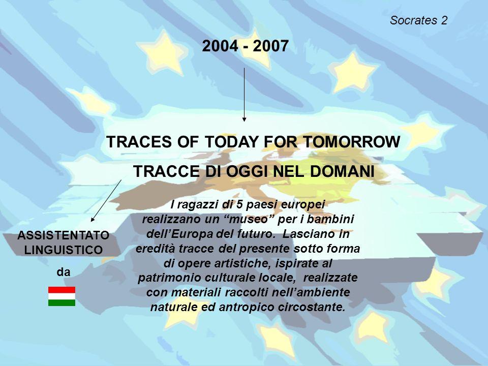 2004 - 2007 TRACES OF TODAY FOR TOMORROW TRACCE DI OGGI NEL DOMANI