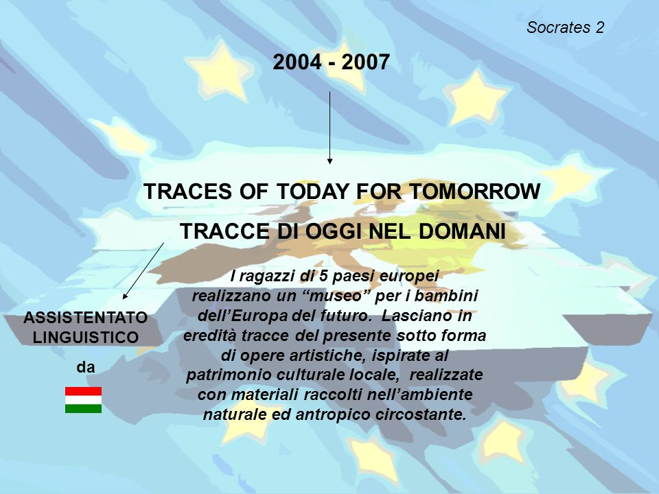 TRACES OF TODAY FOR TOMORROW TRACCE DI OGGI NEL DOMANI