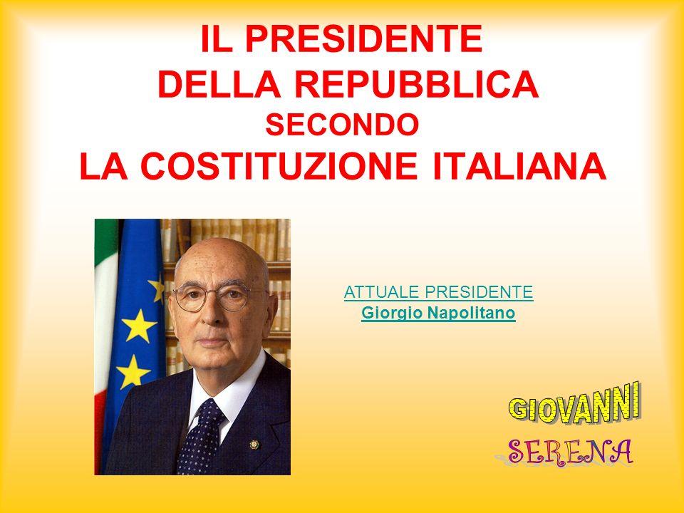 IL PRESIDENTE DELLA REPUBBLICA SECONDO LA COSTITUZIONE ITALIANA