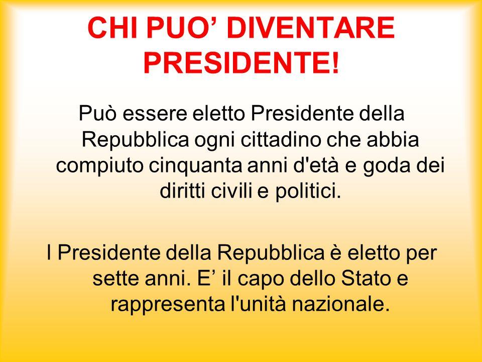 CHI PUO' DIVENTARE PRESIDENTE!
