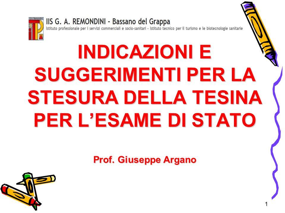 INDICAZIONI E SUGGERIMENTI PER LA STESURA DELLA TESINA PER L'ESAME DI STATO Prof. Giuseppe Argano