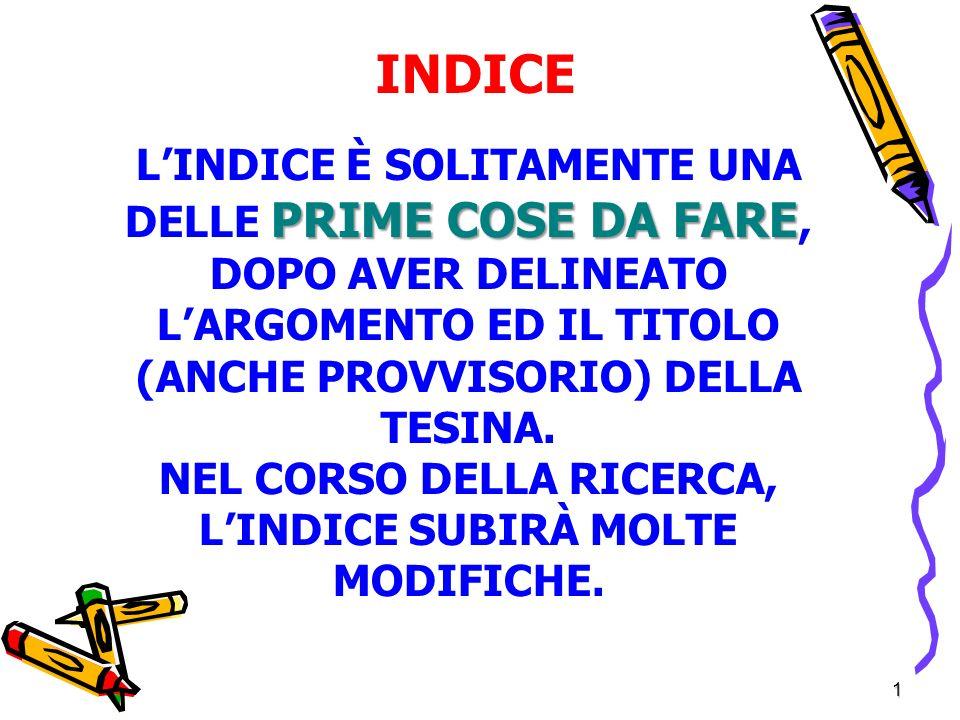 NEL CORSO DELLA RICERCA, L'INDICE SUBIRÀ MOLTE MODIFICHE.