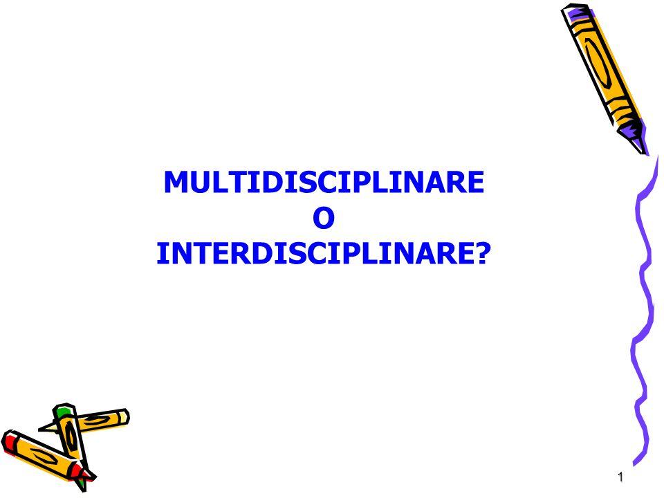 MULTIDISCIPLINARE O INTERDISCIPLINARE