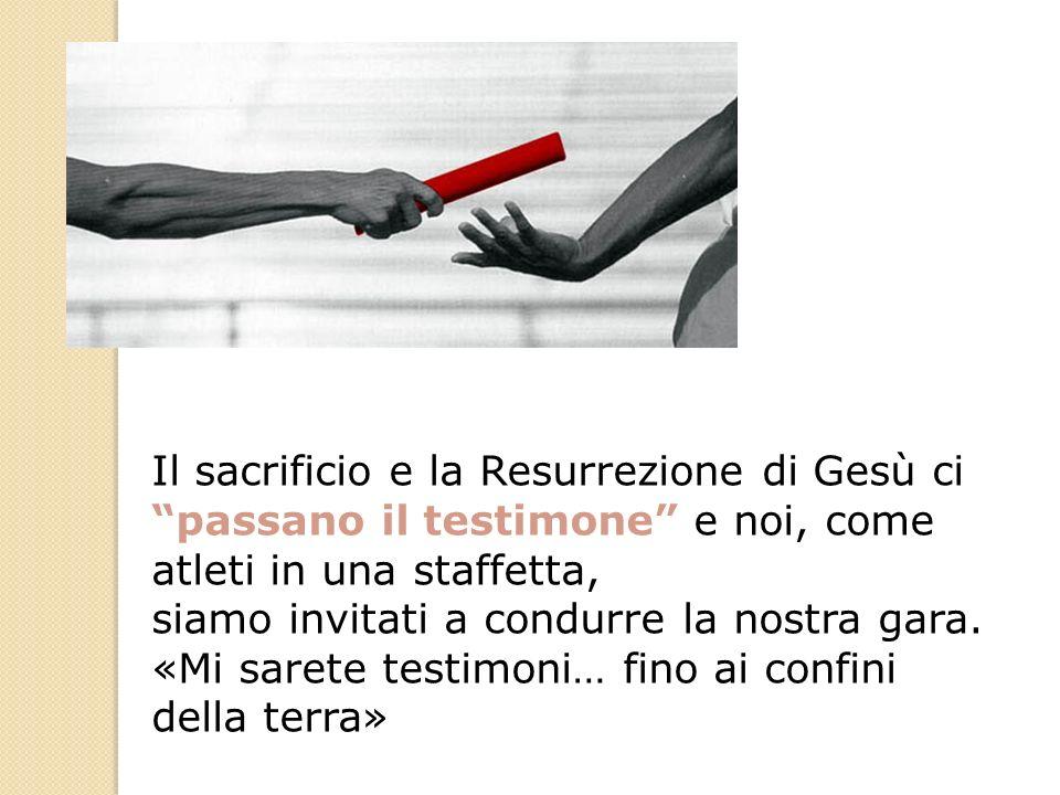 Il sacrificio e la Resurrezione di Gesù ci passano il testimone e noi, come atleti in una staffetta,