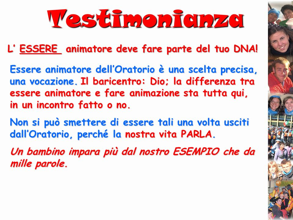Testimonianza L' ESSERE animatore deve fare parte del tuo DNA!