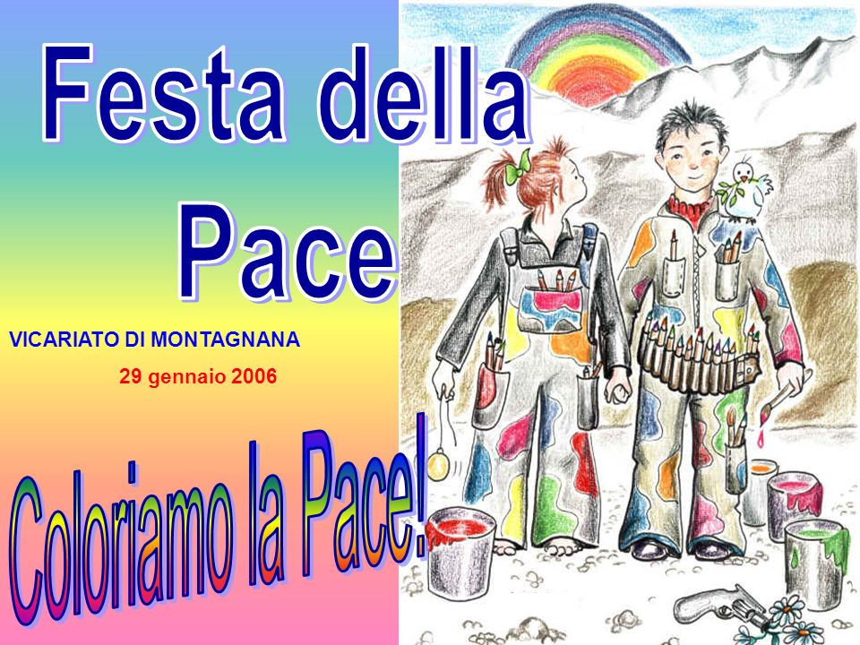 Festa della Pace Coloriamo la Pace! VICARIATO DI MONTAGNANA