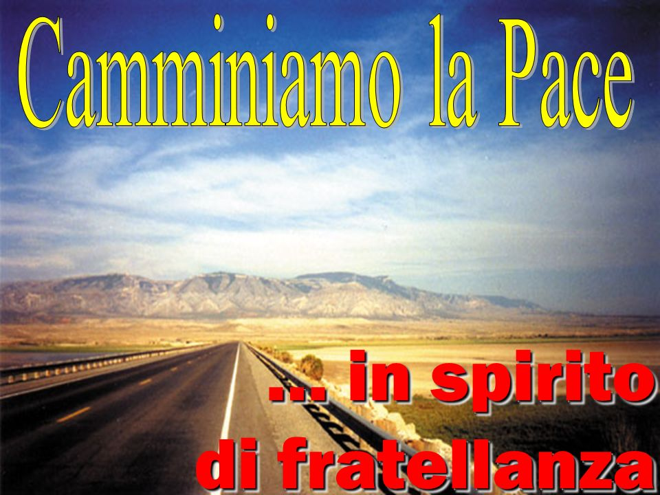… in spirito di fratellanza
