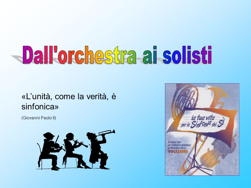 Dall orchestra ai solisti