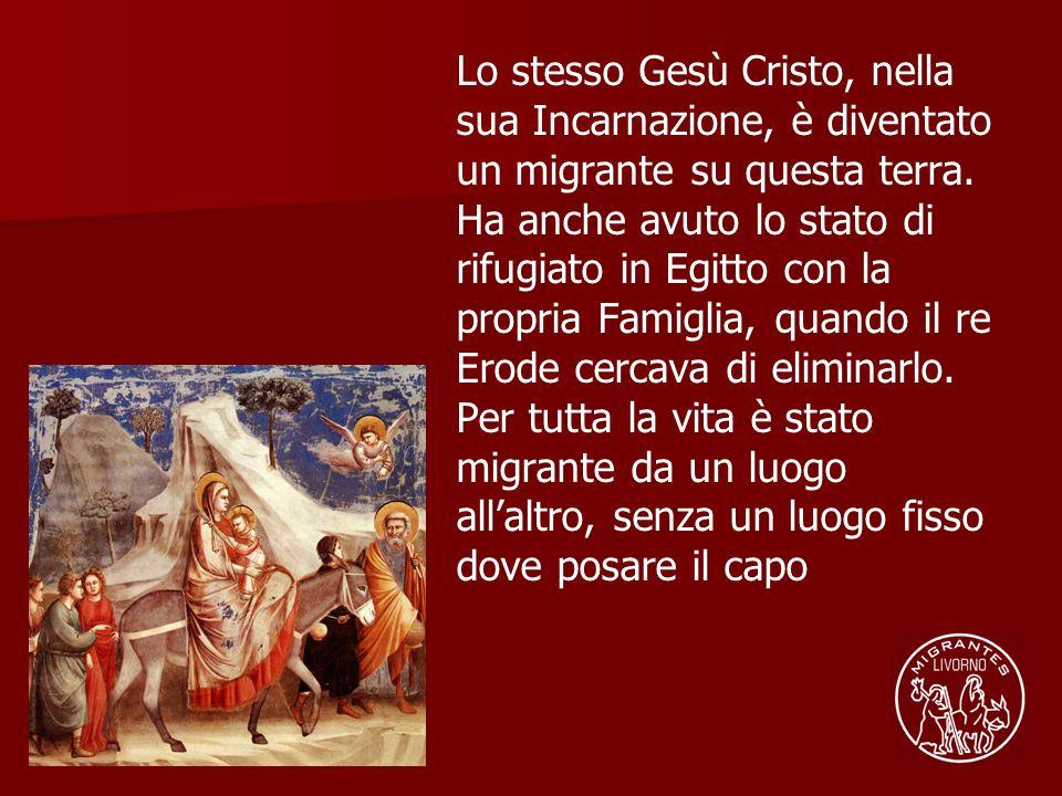 Lo stesso Gesù Cristo, nella sua Incarnazione, è diventato un migrante su questa terra.