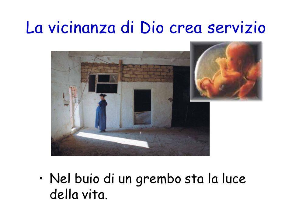 La vicinanza di Dio crea servizio