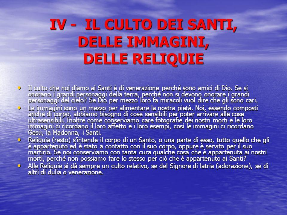 IV - IL CULTO DEI SANTI, DELLE IMMAGINI, DELLE RELIQUIE
