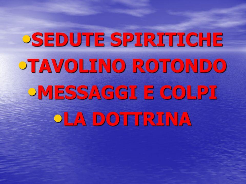 SEDUTE SPIRITICHE TAVOLINO ROTONDO MESSAGGI E COLPI LA DOTTRINA