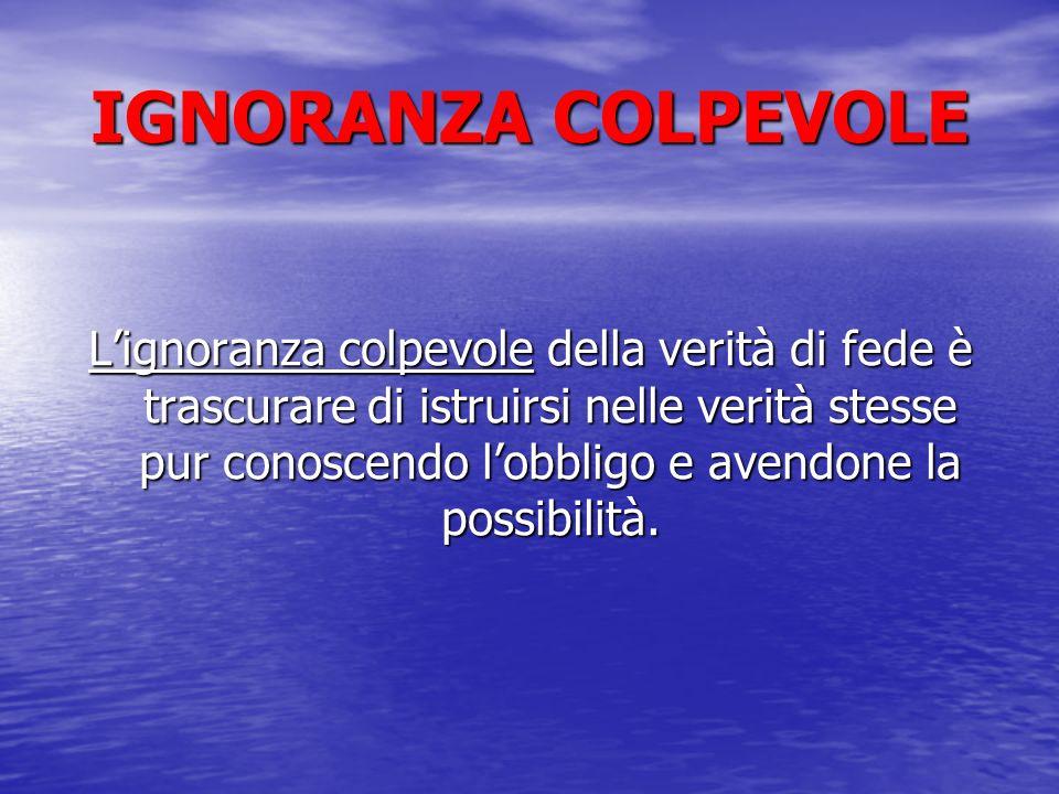 IGNORANZA COLPEVOLE