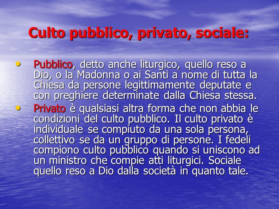 Culto pubblico, privato, sociale: