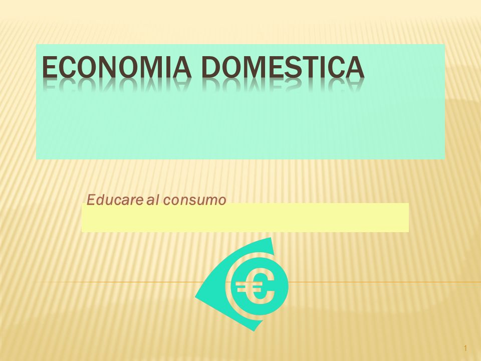 ECONOMIA DOMESTICA Educare al consumo
