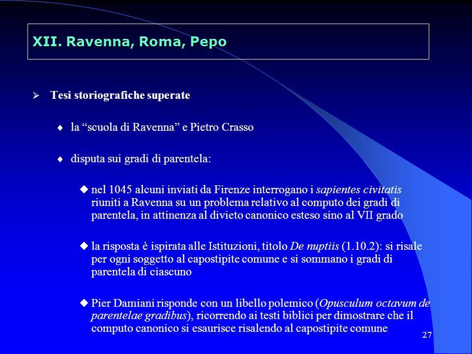 XII. Ravenna, Roma, Pepo Tesi storiografiche superate