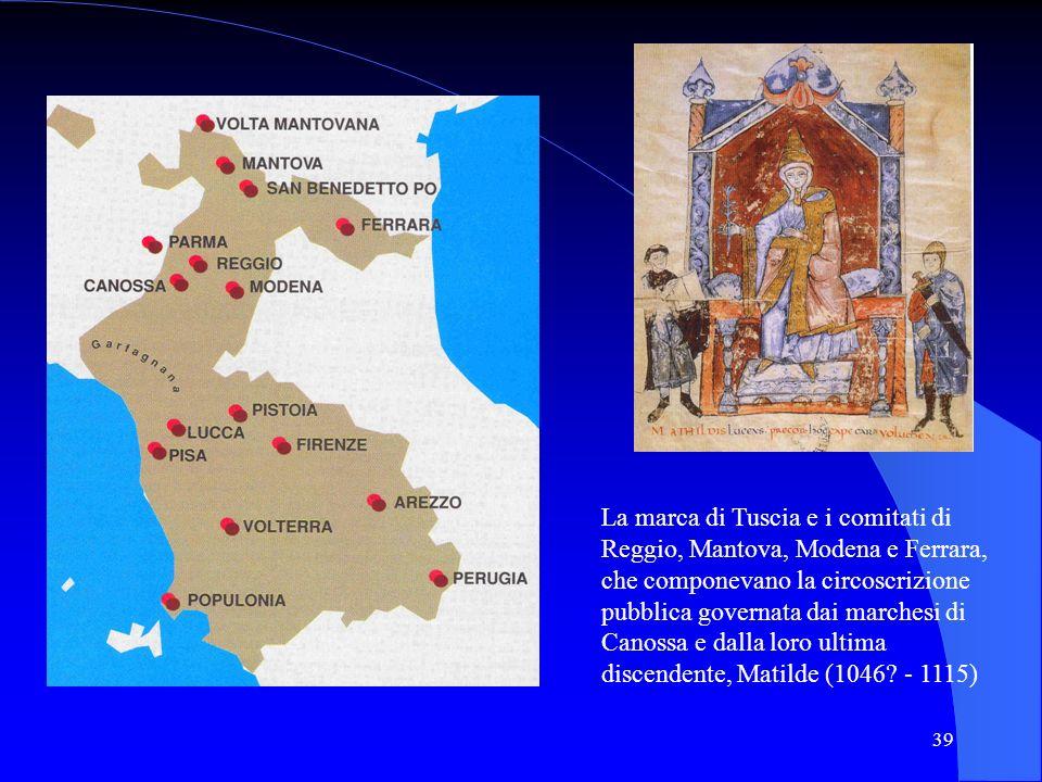 La marca di Tuscia e i comitati di Reggio, Mantova, Modena e Ferrara, che componevano la circoscrizione pubblica governata dai marchesi di Canossa e dalla loro ultima discendente, Matilde (1046.