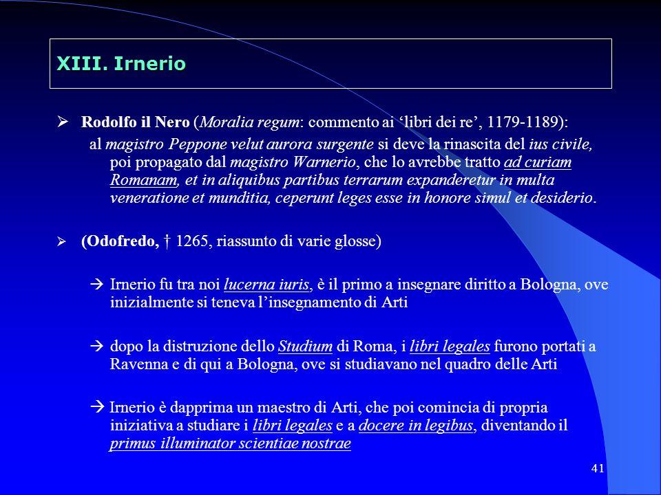 XIII. Irnerio Rodolfo il Nero (Moralia regum: commento ai 'libri dei re', 1179-1189):