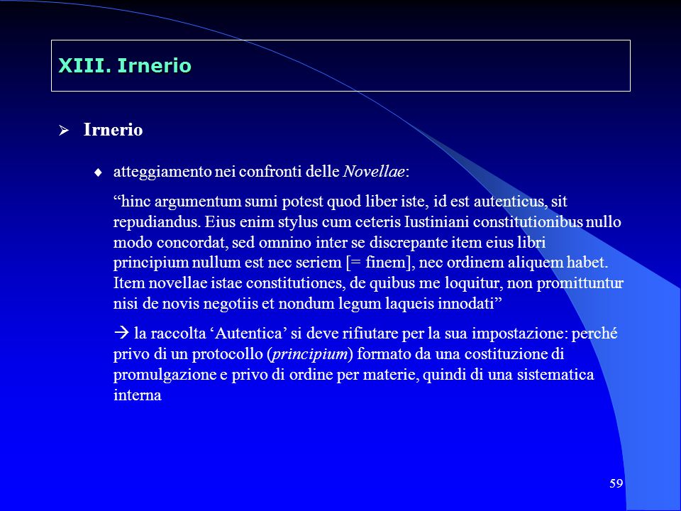 XIII. Irnerio Irnerio atteggiamento nei confronti delle Novellae: