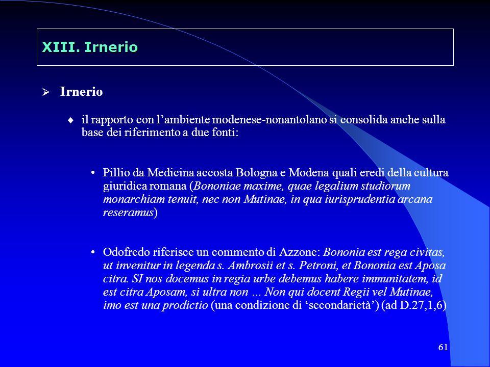 XIII. Irnerio Irnerio. il rapporto con l'ambiente modenese-nonantolano si consolida anche sulla base dei riferimento a due fonti: