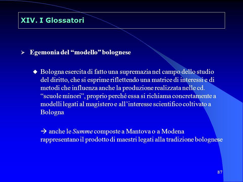 XIV. I Glossatori Egemonia del modello bolognese.