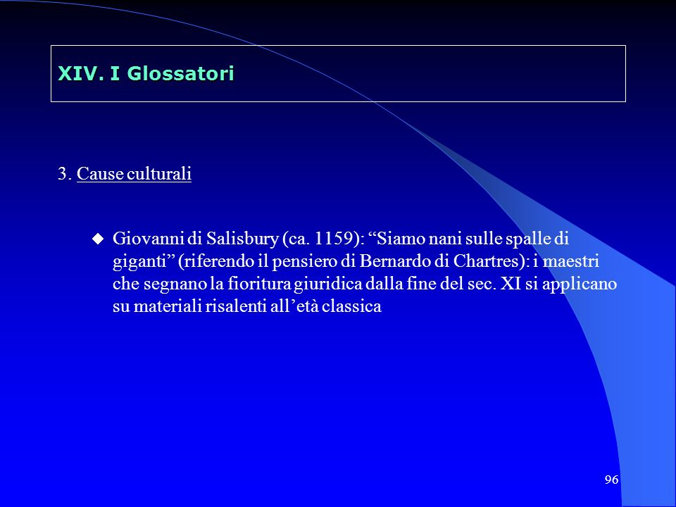 XIV. I Glossatori 3. Cause culturali.