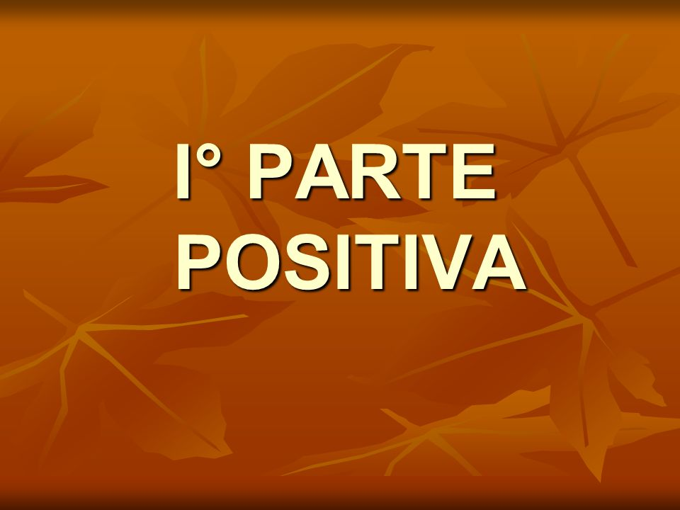 I° PARTE POSITIVA