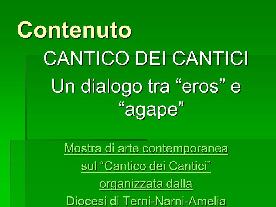 Contenuto CANTICO DEI CANTICI Un dialogo tra eros e agape
