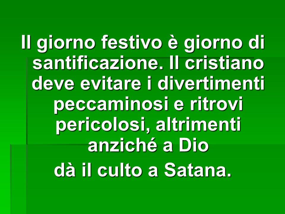Il giorno festivo è giorno di santificazione