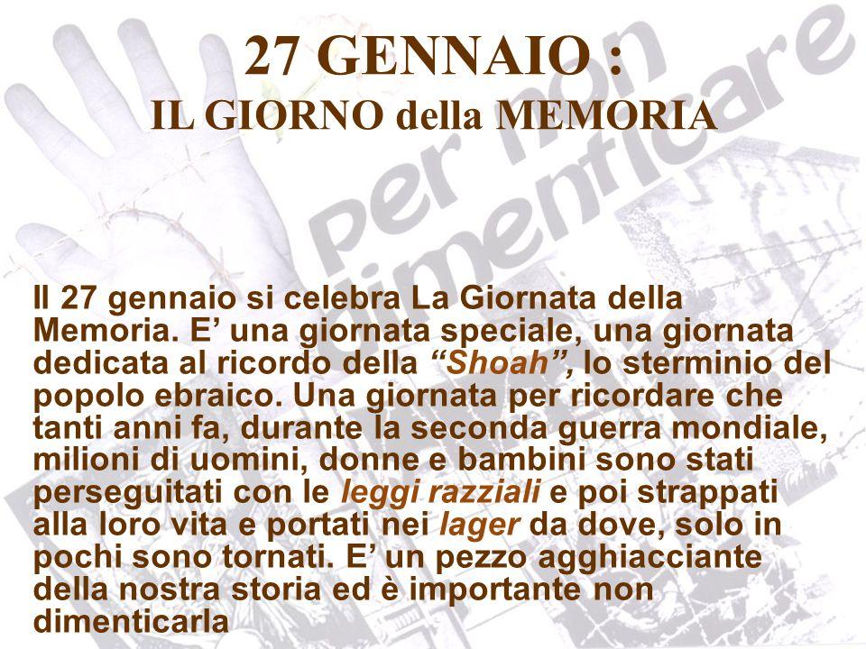 27 GENNAIO : IL GIORNO della MEMORIA