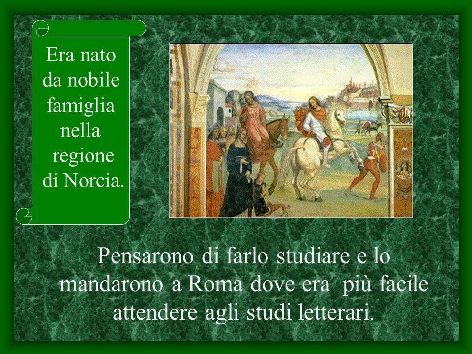 Pensarono di farlo studiare e lo mandarono a Roma dove era più facile