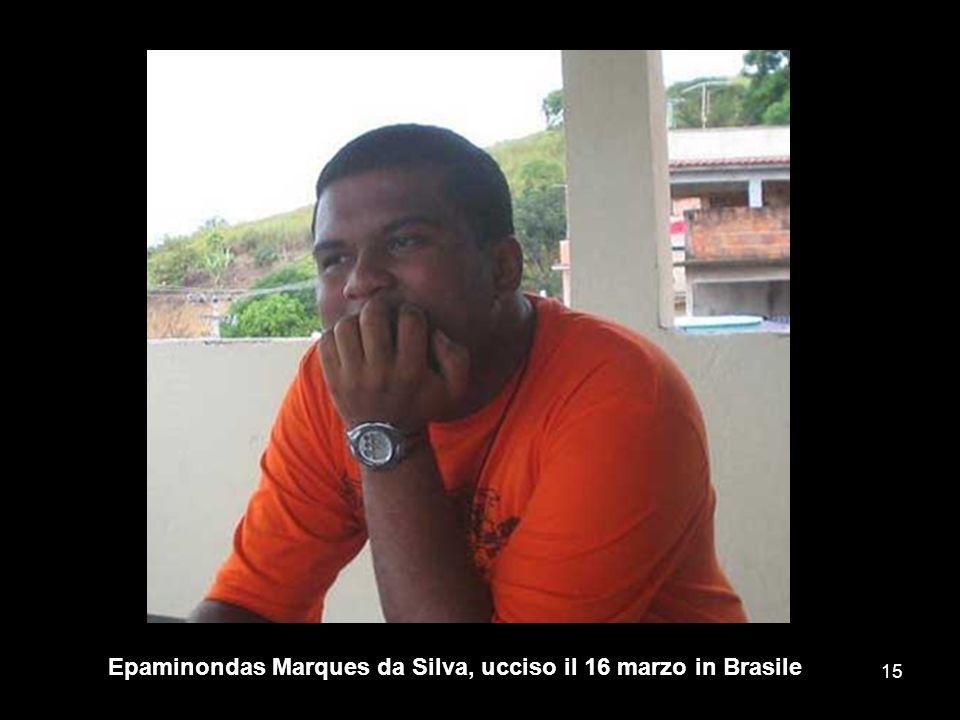 Epaminondas Marques da Silva, ucciso il 16 marzo in Brasile