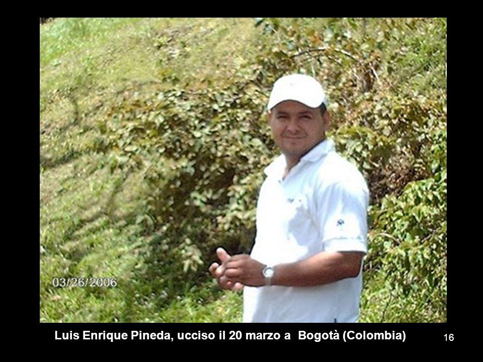 Luis Enrique Pineda, ucciso il 20 marzo a Bogotà (Colombia)