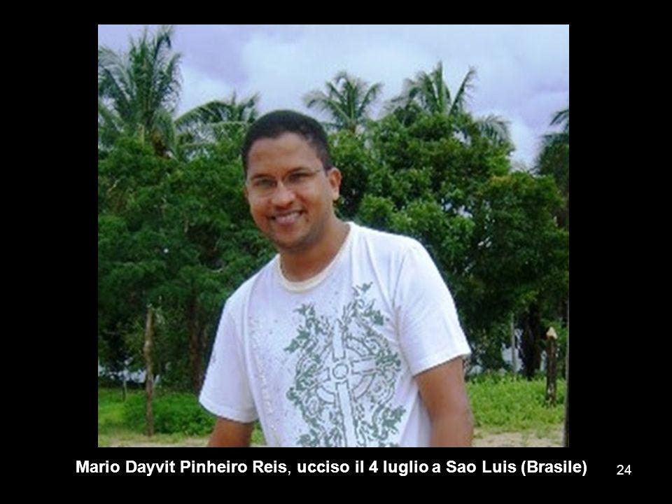 Mario Dayvit Pinheiro Reis, ucciso il 4 luglio a Sao Luis (Brasile)