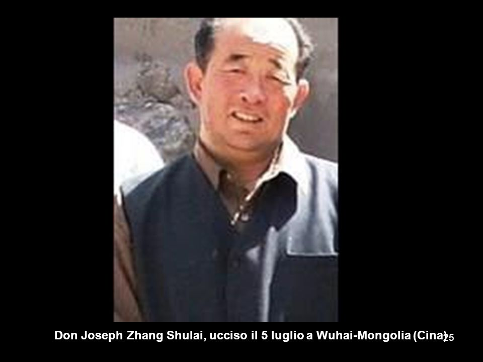 Don Joseph Zhang Shulai, ucciso il 5 luglio a Wuhai-Mongolia (Cina)