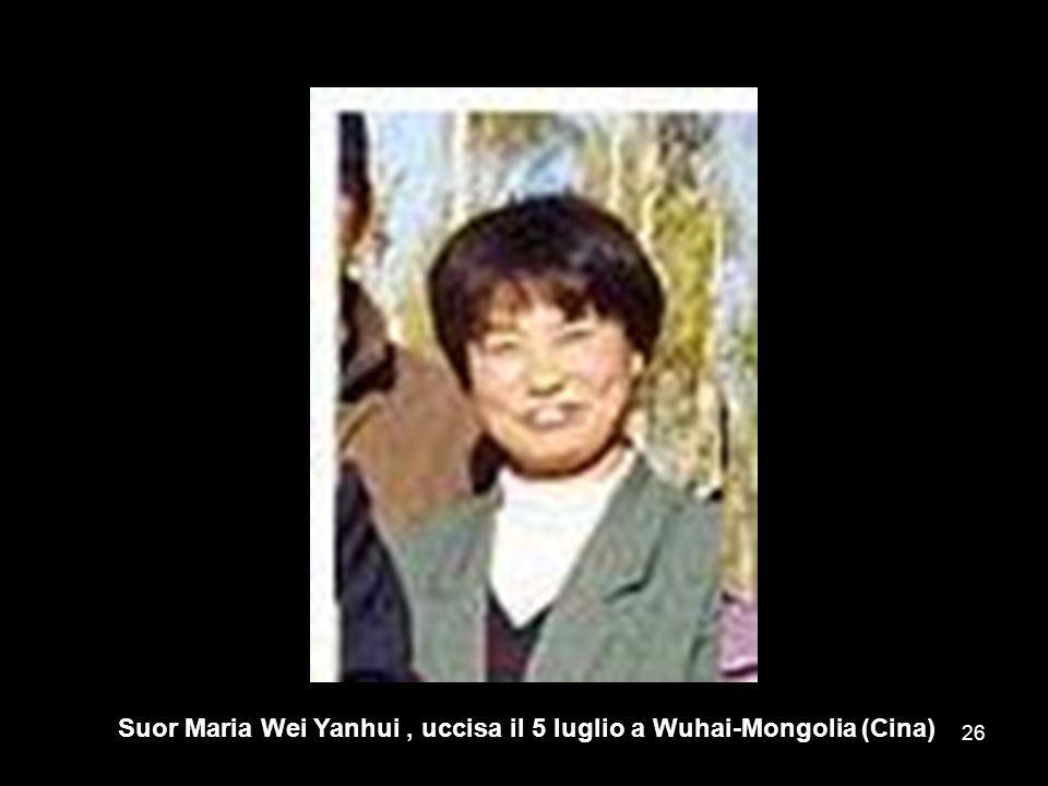 Suor Maria Wei Yanhui , uccisa il 5 luglio a Wuhai-Mongolia (Cina)